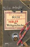 Philip Ardaghs völlig nutzloses Buch der haarsträubendsten Fehler der Weltgeschichte (eBook, ePUB)