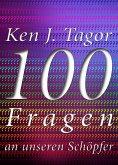 100 Fragen an unseren Schöpfer (eBook, ePUB)