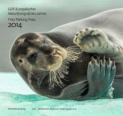 Europäischer Naturfotograf des Jahres und Fritz Pölking Preis 2014