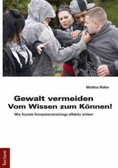Gewalt vermeiden: Vom Wissen zum Können!