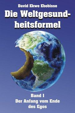 Die Weltgesundheitsformel (eBook, ePUB) - Ebobisse, David Ekwe