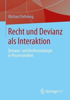Recht und Devianz als Interaktion - Dellwing, Michael