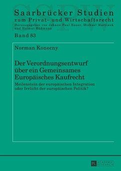 Der Verordnungsentwurf über ein Gemeinsames Europäisches Kaufrecht - Konecny, Norman