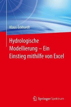 Hydrologische Modellierung ¿ Ein Einstieg mithilfe von Excel - Eckhardt, Klaus