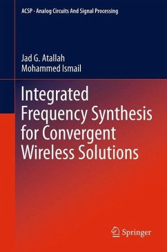Integrated Frequency Synthesis for Convergent Wireless Solutions - Atallah, Jad G.;Ismail, Mohammed