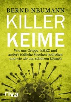 Ebola und andere Killerkeime - Neumann, Bernd
