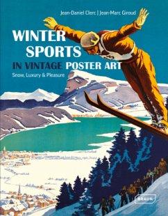 Winter Sports in Vintage Poster Art - Snow, Luxury & Pleasure - Clerc, Jean-Daniel; Giroud, Jean-Marc