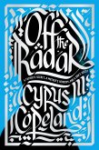 Off the Radar: A Father's Secret, a Mother's Heroism, and a Son's Quest