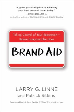 Brand Aid: Taking Control of Your Reputation--Before Everyone Else Does - Linne, Larry G.; Sitkins, Patrick