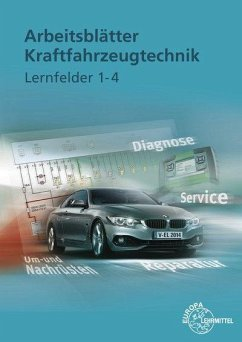 Arbeitsblätter Kraftfahrzeugtechnik Lernfelder 1-4 - Fischer, Richard; Schlögl, Bernd; Wimmer, Alois; Gscheidle, Tobias
