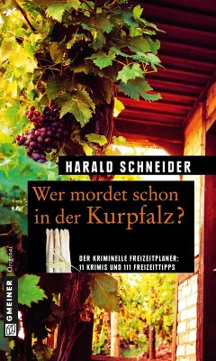 Wer mordet schon in der Kurpfalz? (eBook, PDF) - Schneider, Harald