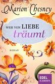 Wer von Liebe träumt (eBook, ePUB)