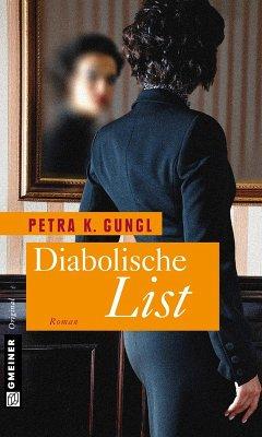 Diabolische List (eBook, ePUB) - Gungl, Petra K.