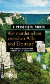 Wer mordet schon zwischen Alb und Donau? (eBook, ePUB)
