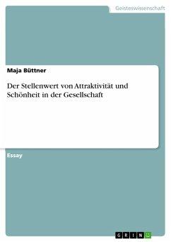 Der Stellenwert von Attraktivität und Schönheit in der Gesellschaft (eBook, PDF)