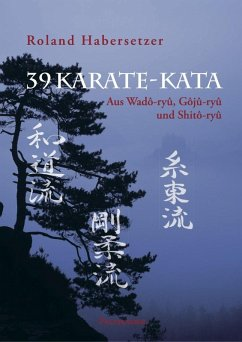 39 Karate-Kata (eBook, ePUB) - Habersetzer, Roland