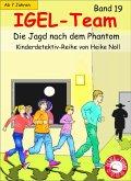 Die Jagd nach dem Phantom / IGEL-Team Bd.19 (eBook, ePUB)