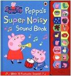 Peppa Pig - Peppa's Super Noisy Sound Book