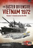 The Easter Offensive - Vietnam 1972 Voume 1