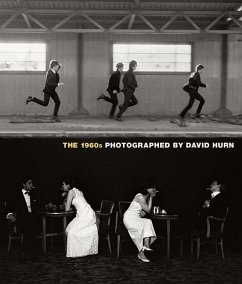 The 1960s: Photographed by David Hurn - Doggett, Peter; Hurn, David