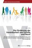 Die Förderung der Vereinbarkeit von Familie und Beruf