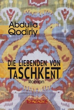 Die Liebenden von Taschkent - Qodiriy, Abdullo