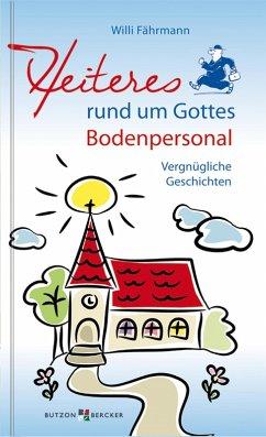Heiteres rund um Gottes Bodenpersonal (eBook, ePUB)