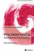 Psychosynthese - Systematisch-Integrativ! (eBook, ePUB)