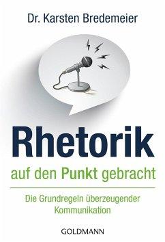 Rhetorik auf den Punkt gebracht (eBook, ePUB) - Bredemeier, Karsten