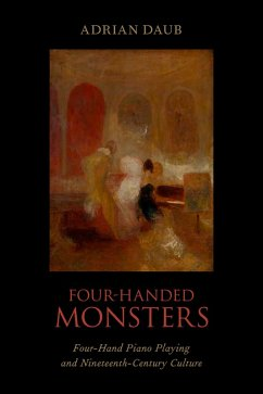 Four-Handed Monsters: Four-Hand Piano Playing a...