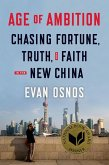 Age of Ambition: Chasing Fortune, Truth, and Faith in the New China (eBook, ePUB)