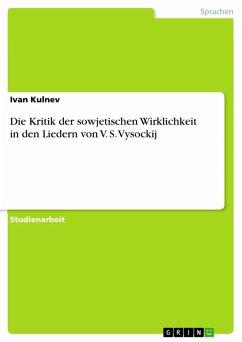 Die Kritik der sowjetischen Wirklichkeit in den Liedern von V. S. Vysockij (eBook, PDF)
