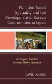 Function-Based Spatiality and the Development of Korean Communities in Japan (eBook, ePUB)