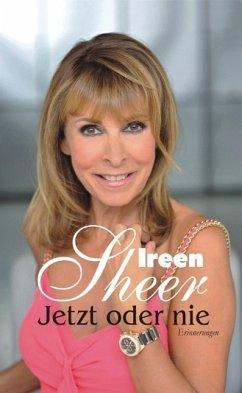 Jetzt oder nie - Sheer, Ireen