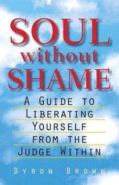 Soul without Shame (eBook, ePUB) - Brown, Byron