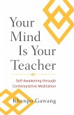 Your Mind Is Your Teacher (eBook, ePUB)