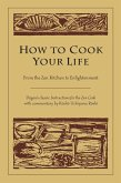 How to Cook Your Life (eBook, ePUB)