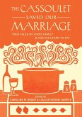 The Cassoulet Saved Our Marriage (eBook, ePUB)