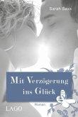 Mit Verzögerung ins Glück / Auf Umwegen Bd.2