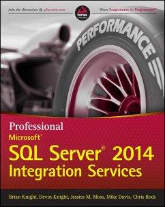 Professional Microsoft SQL Server 2014 Integration Services (eBook, ePUB) - Knight, Brian; Knight, Devin; Moss, Jessica M.; Davis, Mike; Rock, Chris