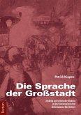 Die Sprache der Großstadt (eBook, PDF)