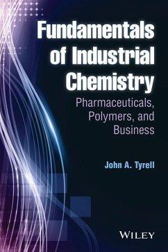 Fundamentals of Industrial Chemistry (eBook, PDF) - Tyrell, John A.
