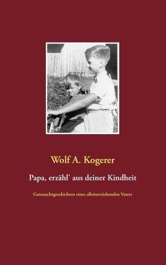 Papa, erzähl' aus deiner Kindheit (eBook, ePUB)