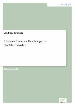 Underachiever - Hochbegabte Problemkinder