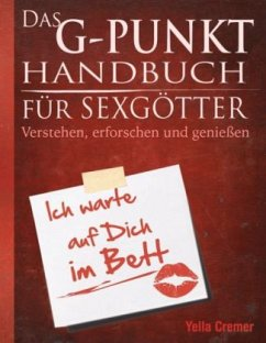 Das G-Punkt Handbuch für Sexgötter - Cremer, Yella