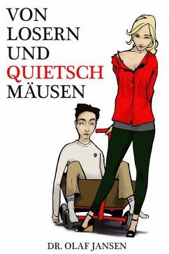 Von Losern und Quietschmäusen (eBook, ePUB) - Jansen, Olaf