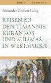 Reisen zu den Timannis, Kurankos und Sulimas in Westafrika