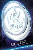 The Flight of the Silvers: The Silvers Book One