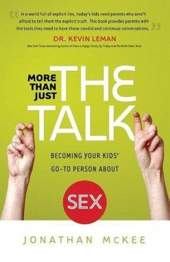 More Than Just the Talk: Becoming Your Kids' Go-To Person about Sex - Mckee, Jonathan