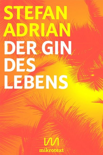 Der Gin des Lebens (eBook, ePUB) - Adrian, Stefan